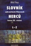Slovník zahraničních filmových herců konce XX. století I., II. (2 svazky) - Miloš Fikejz