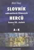 Slovník zahraničních filmových herců konce XX. století I. A - K - Miloš Fikejz