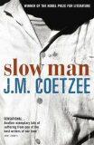 Slow Man - John Maxwell Coetzee