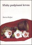 Sľuby podpísané krvou - Slavica Buljan