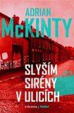 Slyším sirény v ulicích - Adrian McKinty