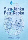 Slza Janka a Petr Kapka - Miroslav Adamec