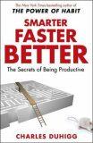 Smarter, Faster, Better - Charles Duhigg