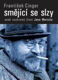 Smějící se slzy aneb soukromý život Jana  Wericha - František Cinger