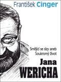 Smějící se slzy aneb soukromý život J. Wericha - František Cinger
