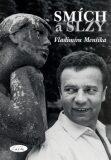 Smích a slzy Vladimíra Menšíka - Slávka Kopecká