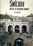 Smíchov - město za Újezdskou branou - Jan Jungmann