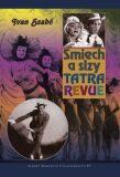 Smiech a slzy Tatra revue - Ivan Szabó