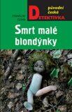 Smrt malé blondýnky - Stanislav Češka
