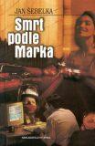 Smrt podle Marka - Jan Šebelka