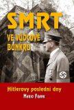 Smrt ve vůdcově bunkru - Hitlerovy poslední dny - Frank Mario