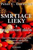 Smrtiace lieky a organizovaný zločin - Peter C. Gotzsche