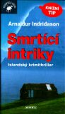 Smrtící intriky - Arnaldur Indridason