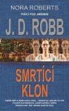 Smrtící klon - J. D. Robb