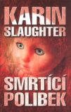 Smrtící polibek - Karin Slaughter