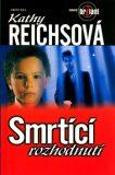 Smrtící rozhodnutí - Kathy Reichs