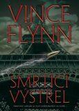 Smrtící výstřel - Vince Flynn