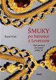 Šmuky po baronce z Lewetzow - Karel Fryč