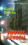 Smutné pondělí - Kathy Reichs