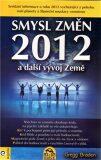 Smysl změn 2012 a další vývoj Země - Gregg Braden