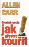 Snadná cesta jak přestat kouřit - Allen Carr