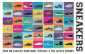 Sneakers: Over 300 Classics from Rare Vintage to the Latest Designs - Neal Heard