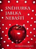 Sněhurka jablka nebaští - Petra Stehlíková