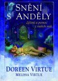 Snění s anděly - léčení a pomoc z vašich snů - Doreen Virtue, Virtue Melissa