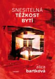Snesitelná těžkost bytí - Alica Bartková