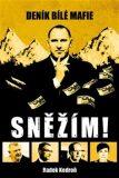 Sněžím! Deník bílé mafie - Radek Kedroň