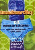 Snowboarďáci - Miroslava Besserová