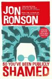 So You´ve Been Publicly Shamed - Jon Ronson