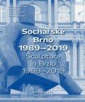 Sochařské Brno 1989–2019 - Horáček Radek, ...