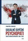 Sociálně úspěšní psychopati - František Koukolík