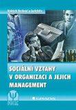 Sociální vztahy v organizaci a jejich management - Vojtěch Bednář