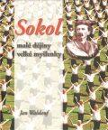 Sokol – malé dějiny velké myšlenky 1.díl - Jan Waldauf