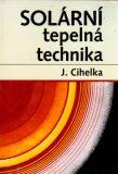 Solární tepelná technika - Jaromír Cihelka