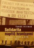 Solidarita napříč hranicemi / Opozice v ČSSR a NDR po roce 1968 - Tomáš Vilímek