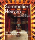 Sommeliers' Heaven: The Greatest Wine Cellars of the World - Paolo Basso