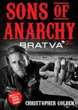 Sons of Anarchy - Bratva - Zákon gangu - Christopher Golden