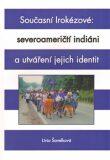 Současní Irokézové: severoameričtí indiáni a utváření jejich identit - Lívia Šavelková