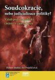 Soudcokracie, nebo judicializace politiky?: Vztah práva a politiky (nejen) v časech krize - Ivo Pospíšil, Hubert Smekal