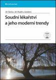 Soudní lékařství a jeho moderní trendy - Jiří Štefan