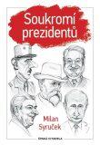 Soukromí prezidentů - Milan Syruček
