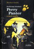 Perry Panter a myší mafie - Markus Grolik