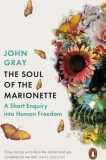Soul of the Marionette - John Gray