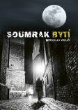 Soumrak bytí - Miroslav Krejčí