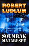 Soumrak Matareseů - Robert Ludlum