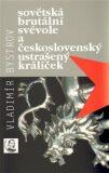 Sovětská brutální svévole a československý ustrašený králíček - Vladimír Bystrov