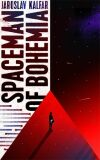 Spaceman in Bohemia - Jaroslav Kalfař